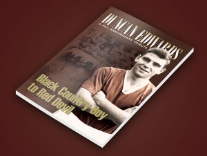 The Duncan Edwards Tribute Dinner – Thursday 11 October – Copthorne Hotel – 6.30 for 7.15pm